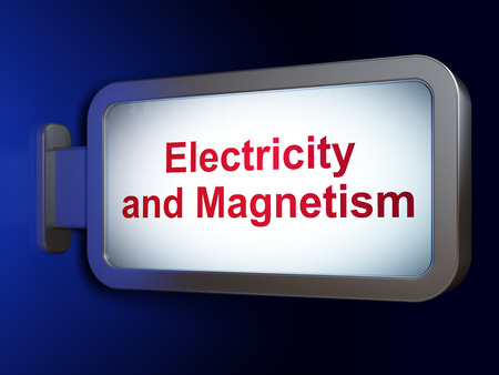 magnetismo: Science concept: Electricity And Magnetism on advertising billboard background, 3D rendering