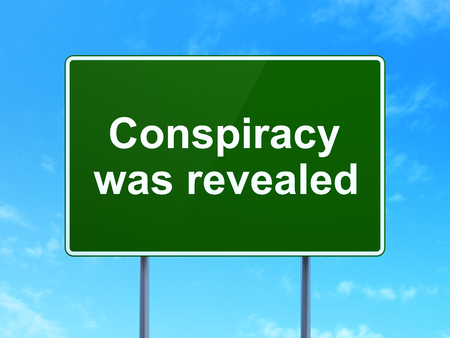 was: Politics concept: Conspiracy Was Revealed on green road highway sign, clear blue sky background, 3D rendering