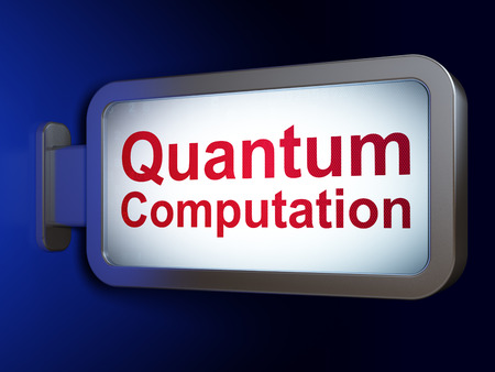 computation: Science concept: Quantum Computation on advertising billboard background, 3D rendering