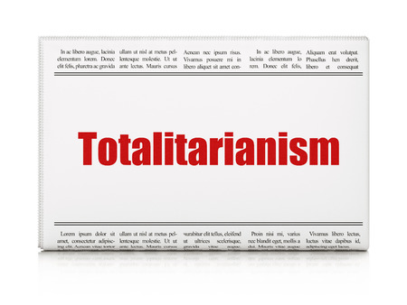 totalitarianism: Political concept: newspaper headline Totalitarianism on White background, 3D rendering Stock Photo