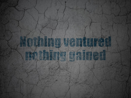 nothing: Finance concept: Blue Nothing ventured Nothing gained on grunge textured concrete wall background Stock Photo
