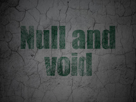 the void: Law concept: Green Null And Void on grunge textured concrete wall background