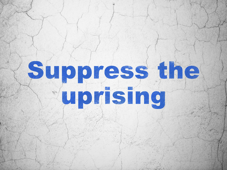 uprising: Political concept: Blue Suppress The Uprising on textured concrete wall background Stock Photo