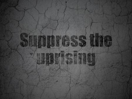 uprising: Politics concept: Black Suppress The Uprising on grunge textured concrete wall background Stock Photo
