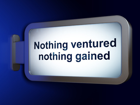 nothing: Business concept: Nothing ventured Nothing gained on advertising billboard background, 3D rendering