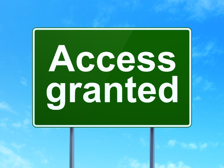 access granted: Safety concept: Access Granted on green road highway sign, clear blue sky background, 3D rendering