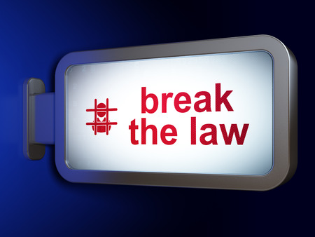 bill of rights: Law concept: Break The Law and Criminal on advertising billboard background, 3D rendering