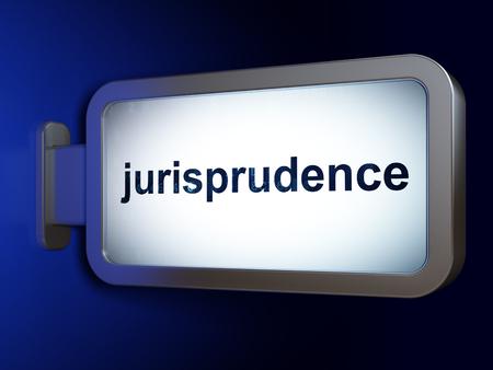 jurisprudencia: Law concept: Jurisprudence on advertising billboard background, 3D rendering