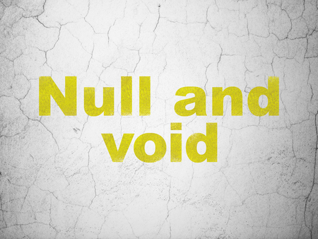 void: Law concept: Yellow Null And Void on textured concrete wall background