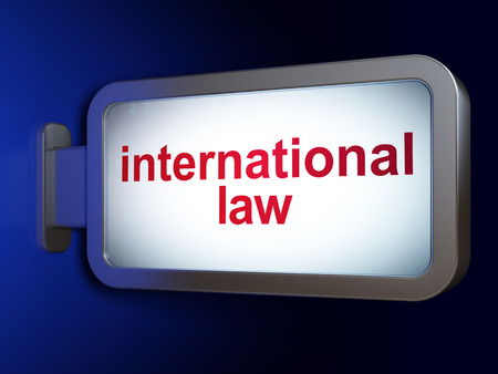 international law: Political concept: International Law on advertising billboard background, 3D rendering