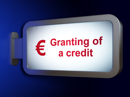 granting: Money concept: Granting of A credit and Euro on advertising billboard background, 3D rendering