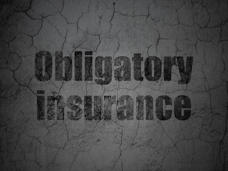 Insurance concept: Black Obligatory Insurance on grunge textured concrete wall background Stock Photo
