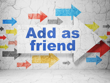 add as friend: Social media concept:  arrow with Add as Friend on grunge textured concrete wall background, 3D rendering