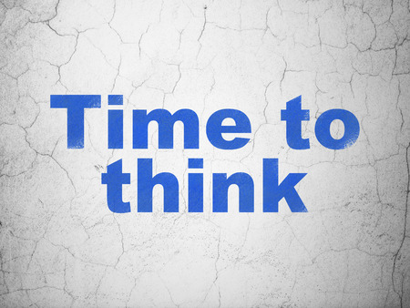 Timeline concept: Blue Time To Think on textured concrete wall background Stock Photo