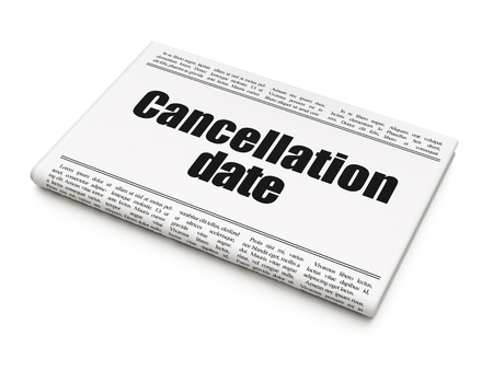 Time concept: newspaper headline Cancellation Date on White background, 3D rendering