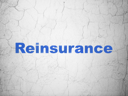 Insurance concept: Blue Reinsurance on textured concrete wall background