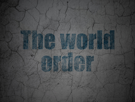 Political concept: Blue The World Order on grunge textured concrete wall background