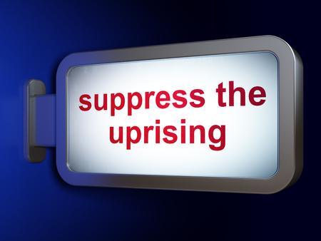 Political concept: Suppress The Uprising on advertising billboard background, 3D rendering Foto de archivo