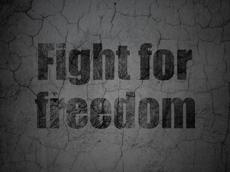 Political concept: Black Fight For Freedom on grunge textured concrete wall background