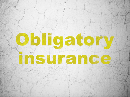 Insurance concept: Yellow Obligatory Insurance on textured concrete wall background