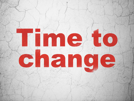 Timeline concept: Red Time to Change on textured concrete wall background