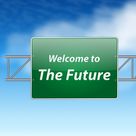 future sign: Welcome To The Future Green Road Sign