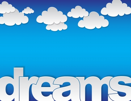 opportunity sign: Dreams concept background with the text dreams and many clouds on a blue background