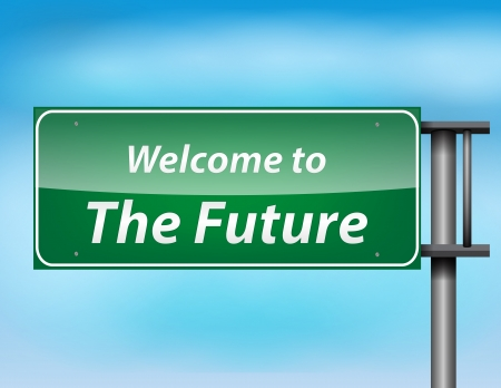 metaphoric: Glossy highway sign with welcome to thefuture text on a blue background. Illustration