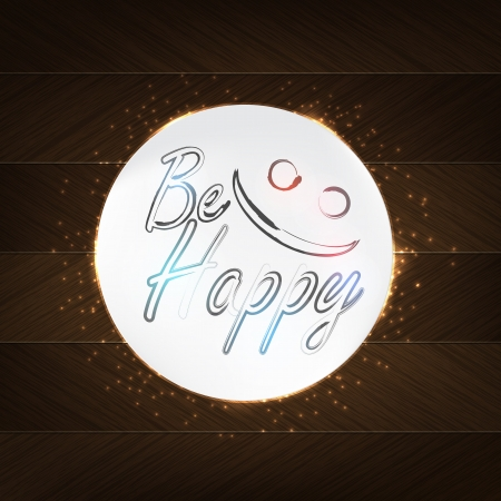 be happy: Be Happy Typography - wood background in retro style with smile face and label. Illustration