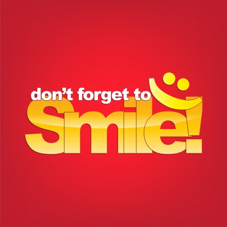 forget: Dont forget to smile! Yellou smiley face. Typography background