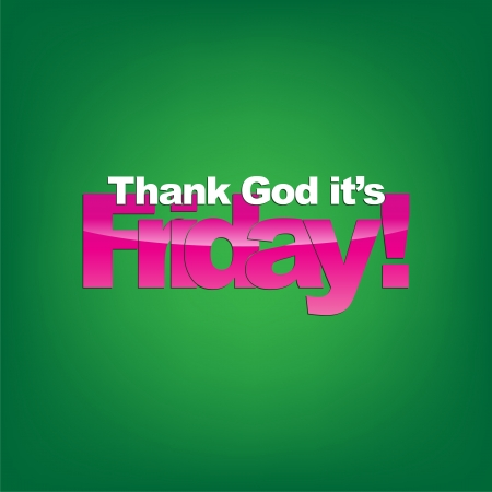 Thank God its Friday! Typography background!