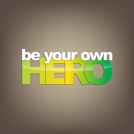 be the identity: Be your own hero. Motivational Background