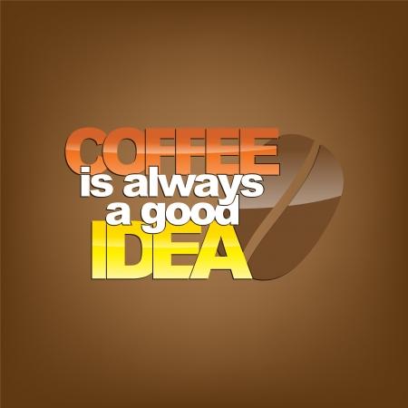 good break: Coffee is always a good idea. Typography background