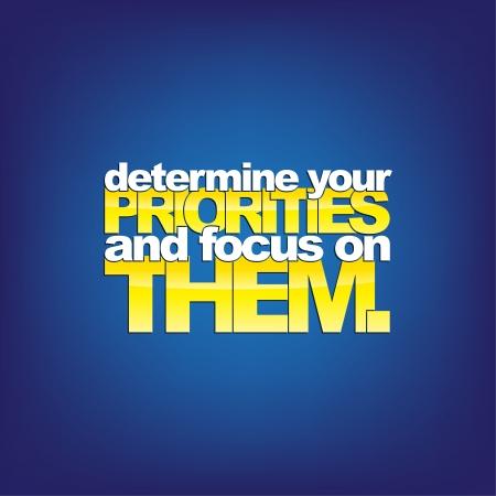 them: Determinare le vostre priorit� e concentrarsi su di essi. Sfondo motivazionale Vettoriali