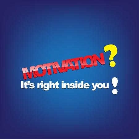 Motivation? It's right inside you! Motivational background