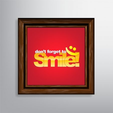 forget: Dont forget to Smile! Motivational background