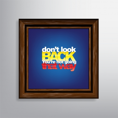 Don't look back. You're not going that way. Motivational Background. Stock Vector - 22261455