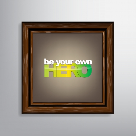 owning: Be your own hero. Motivational Background