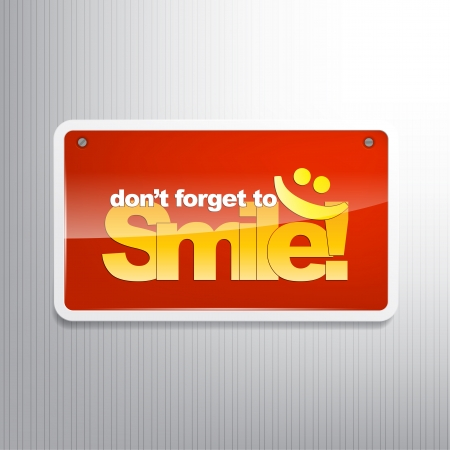 forget: Dont forget to Smile! Motivational background.