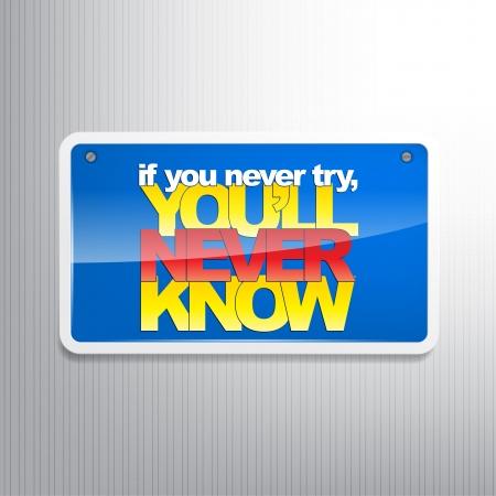 essayer: Si vous n'essayez jamais, vous ne saurez jamais. Fond de motivation Illustration