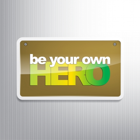 Be your own hero. Motivational Background Stock Vector - 22474941