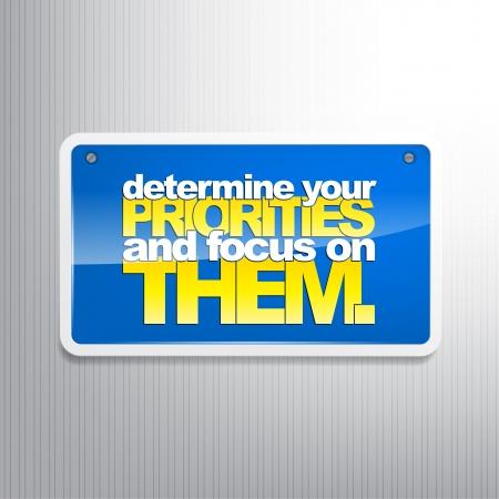 prioridades: Determine sus prioridades y centrarse en ellos. Antecedentes de motivaci�n. Vectores