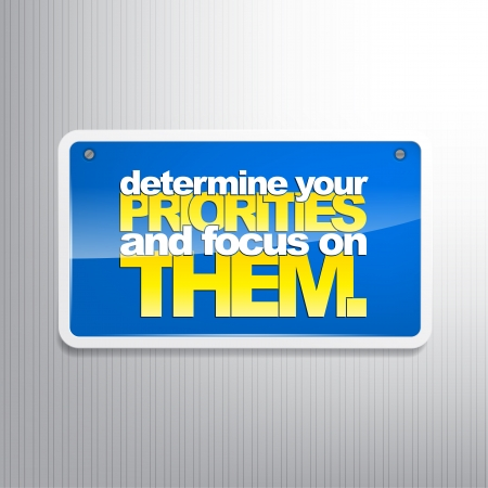Determine your priorities and focus on them. Motivational Background. Stock Vector - 22461495