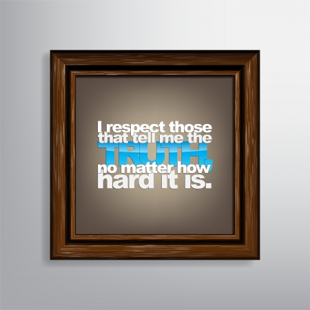 matter: I respect those that tell me the truth, no matter how hard it is. Motivational Canvas