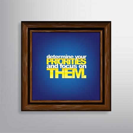 determine: Determine your priorities and focus on them. Motivational  Illustration