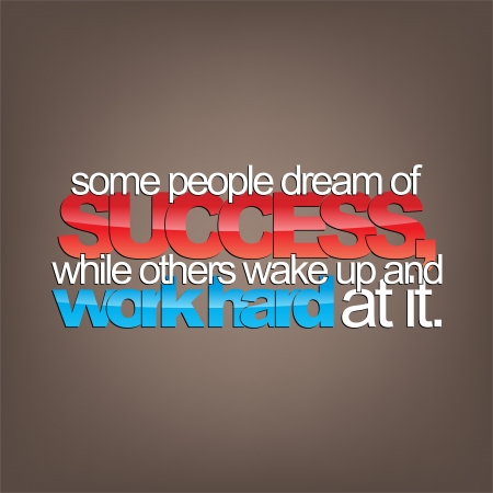 financial freedom: Some people dream of success, while others wake up and work hard at it. Motivational