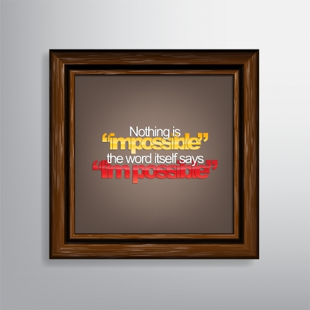 realize: Nothing is impossible. The word itself says  Im possible. Motivational canvas.