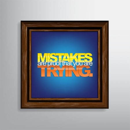 trying: Mistakes are proof that you are trying. Motivational canvas.