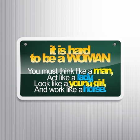 horse like: It is hard to be a woman. Motivational sign. Illustration