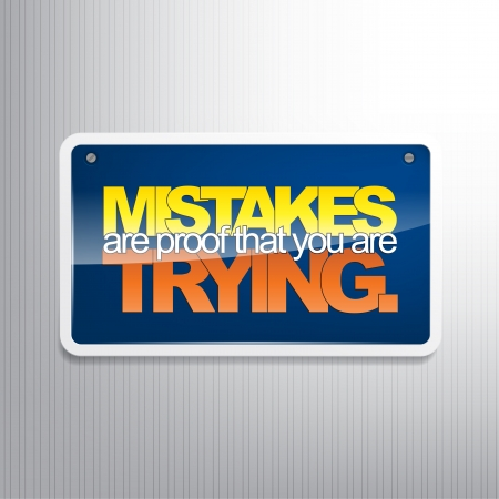 Mistakes are proof that you are trying. Motivational sign. Stock Vector - 22511481